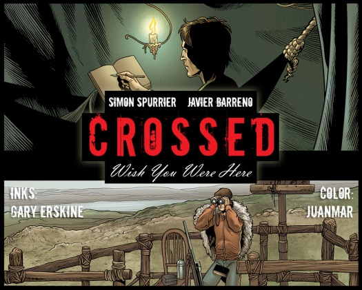 Crossed: Wish You Were Here. Crossed © Garth Ennis